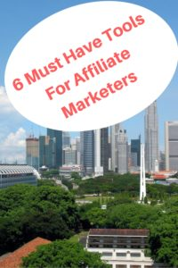 6 must have tools for affiliate marketers